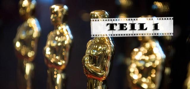 Oscars 2015: Unsere Vorschau – Teil 1