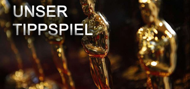 Oscar-Warmup: Die Tipps der Redaktion