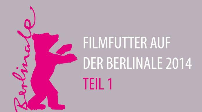 Berlinale 2014 Teil 1