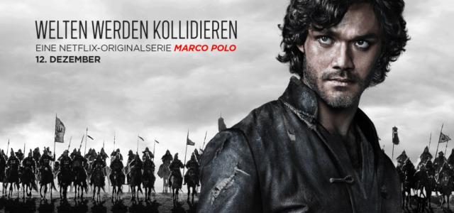 """Abenteuer und Exotik: Neuer Trailer und Figurenposter zu """"Marco Polo"""""""