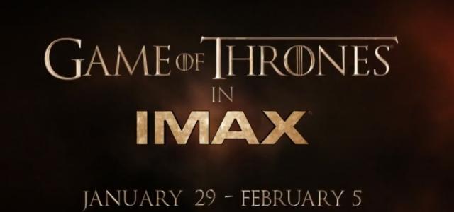 """Der IMAX-Release von """"Game of Thrones"""" erhält einen Promo-Spot"""