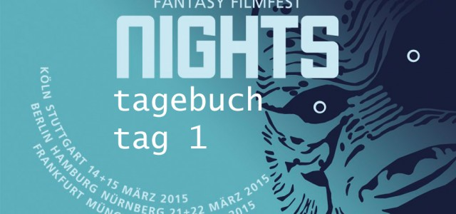 Fantasy Filmfest Nights 2015 – Tag 1
