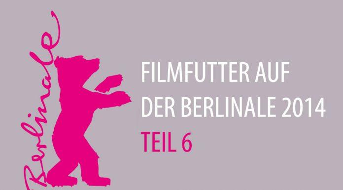 Berlinale 2014 Teil 6