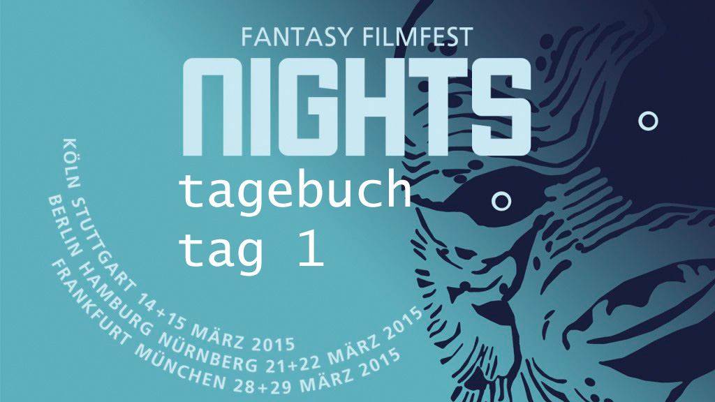 Fantasy Filmfest Nights 2015 Tag 1